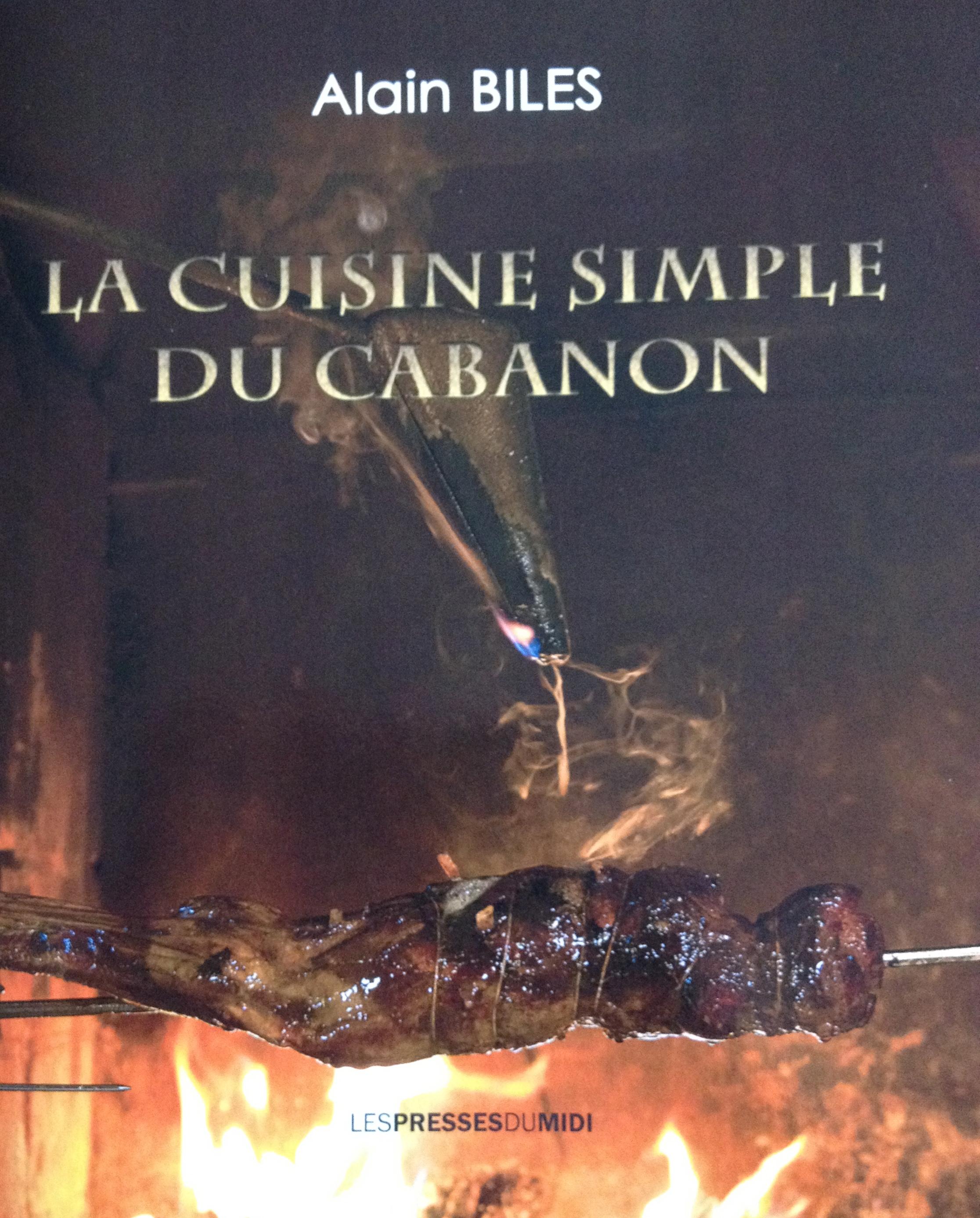 Livre la cuisine simple du cabanon du chef alain biles - Livre de cuisine simple ...
